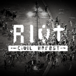 RIOT – Civil Unrest